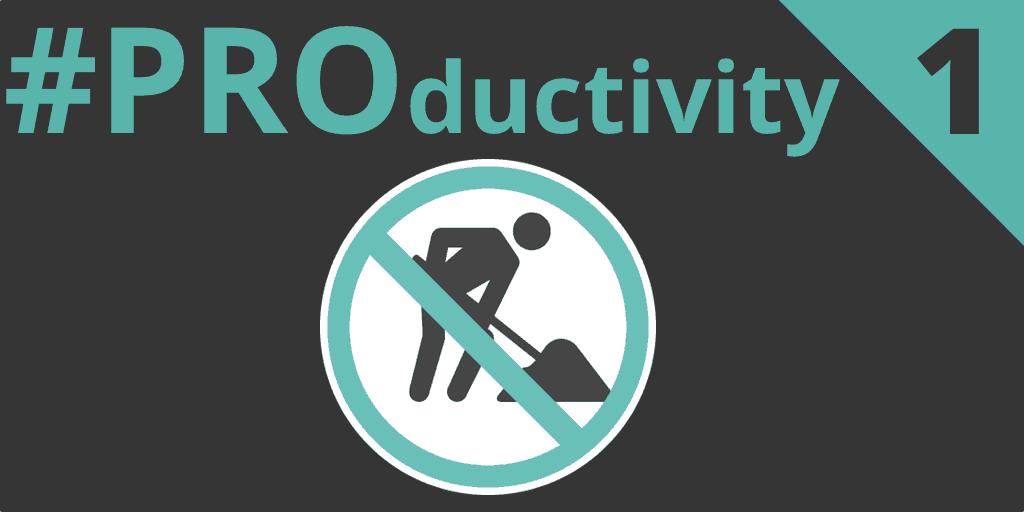 #PROductivity 1 – Arrêtez de travailler !