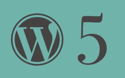 Quoi de neuf dans WordPress 5 en 2019 ?